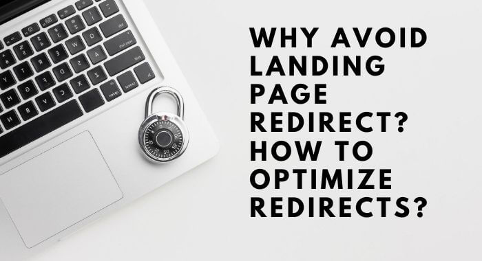 Why Avoid Landing Page Redirect? How to Optimize Redirects?