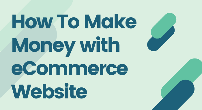 How You Can Make Money with eCommerce Website-oxosolutions